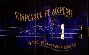 scripcarul-pe-acoperis-poster oradea